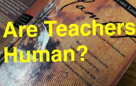 Are Teachers Human?